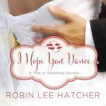 I Hope You Dance A July Wedding Story, Robin Lee Hatcher