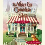 The Whizz Pop Chocolate Shop, Kate Saunders