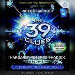 The 39 Clues Book Ten: Into the Gauntlet, Margaret Peterson Haddix