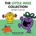 The Little Miss Collection Little Miss Sunshine; Little Miss Bossy; Little Miss Naughty; Little Miss Helpful; Little Miss Curious; Little Miss Birthday; and 4 more, Roger Hargreaves