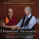 Emotional Awareness Overcoming the Obstacles to Emotional Balance and Compassion, Dalai Lama