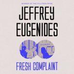 Fresh Complaint Stories, Jeffrey Eugenides
