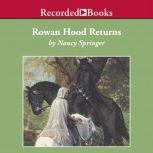 Rowan Hood Returns, Nancy Springer
