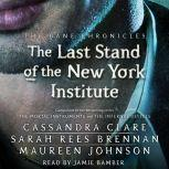 The Last Stand of the New York Institute, Cassandra Clare