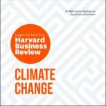 Climate Change The Insights You Need from Harvard Business Review, Harvard Business Review