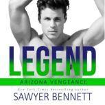 Legend An Arizona Vengeance Novel, Sawyer Bennett