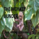 The Monkey Bunder, Ravi Ranjan Goswami
