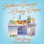 Southern Sass and a Crispy Corpse, Kate Young
