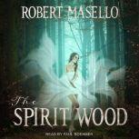 The Spirit Wood, Robert Masello