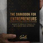 The darkbook for entrepreneurs: What it really takes to be a kick-ass woman, Camilla Kristiansen