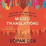 Missed Translations Meeting the Immigrant Parents Who Raised Me, Sopan Deb