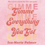 Gimme Everything You Got, Iva-Marie Palmer