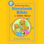 The Berenstain Bears Storybook Bible, Jan & Mike Berenstain