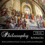 Philosophy Modern and Medieval Notions, Concepts, and Ideas from Philosophers, Ferdinand Jives
