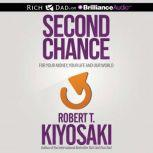 Second Chance for Your Money, Your Life and Our World, Robert T. Kiyosaki