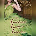 The Luckiest Lady in London, Sherry Thomas