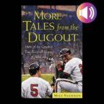 More Tales from the Dugout More of the Greatest True Baseball Stories of All Time, Mike Shannon