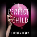 The Perfect Child, Lucinda Berry