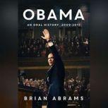 Obama An Oral History, Brian Abrams