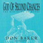 The God of Second Chances, Don Baker