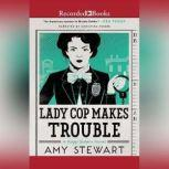 Lady Cop Makes Trouble, Amy Stewart