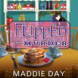 Flipped For Murder, Maddie Day