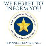 We Regret to Inform You A Survival Guide for Gold Star Parents and Those Who Support Them, MS Steen