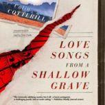 Love Songs from a Shallow Grave The Dr. Siri Investigations, Book 7, Colin Cotterill