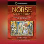 Treasury of Norse Mythology Stories of Intrigue, Trickery, Love and Revenge, Donna Jo Napoli