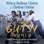 The Book of Gutsy Women Favorite Stories of Courage and Resilience, Hillary Rodham Clinton