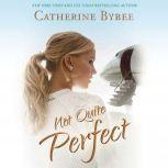 Not Quite Perfect, Catherine Bybee