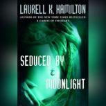 Seduced by Moonlight, Laurell K. Hamilton