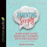 Parenting Scripts, Amber Lia