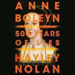 Anne Boleyn 500 Years of Lies, Hayley Nolan