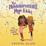 The Magnificent Mya Tibbs: The Wall of Fame Game, Crystal Allen
