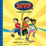 MVP #1: The Gold Medal Mess, David A. Kelly