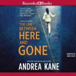 The Line Between Here and Gone, Andrea Kane