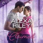 Claimed: A For Her Novel For Her, Alexa Riley
