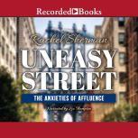 Uneasy Street The Anxieties of Affluence, Rachel Sherman