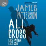 Ali Cross: Like Father, Like Son, James Patterson