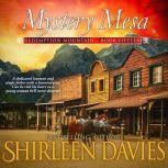 Mystery Mesa, Shirleen Davies