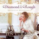 Diamond in the Rough, Jen Turano