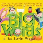 Big Words for Little People, Jamie Lee Curtis