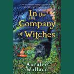 In the Company of Witches, Auralee Wallace