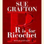 R Is For Ricochet, Sue Grafton
