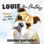 Louie the Bulldog, Vol. 1 Finding a New Home, Brenda Zintgraff