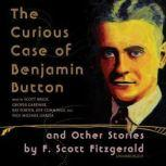 The Curious Case of Benjamin Button and Other Stories by F. Scott Fitzgerald, F. Scott Fitzgerald