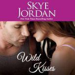 Wild Kisses, Skye Jordan