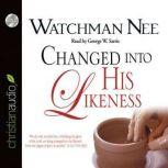 Changed Into His Likeness, Watchman Nee