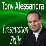 Presentation Skills, Dr. Tony Alessandra